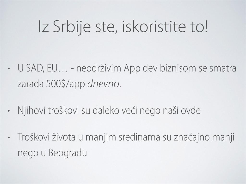 Iz Srbije ste, iskoristite to! • U SAD, EU… - n...
