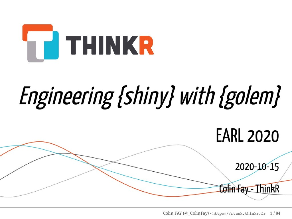 Engineering {shiny} with {golem} EARL 2020 2020...