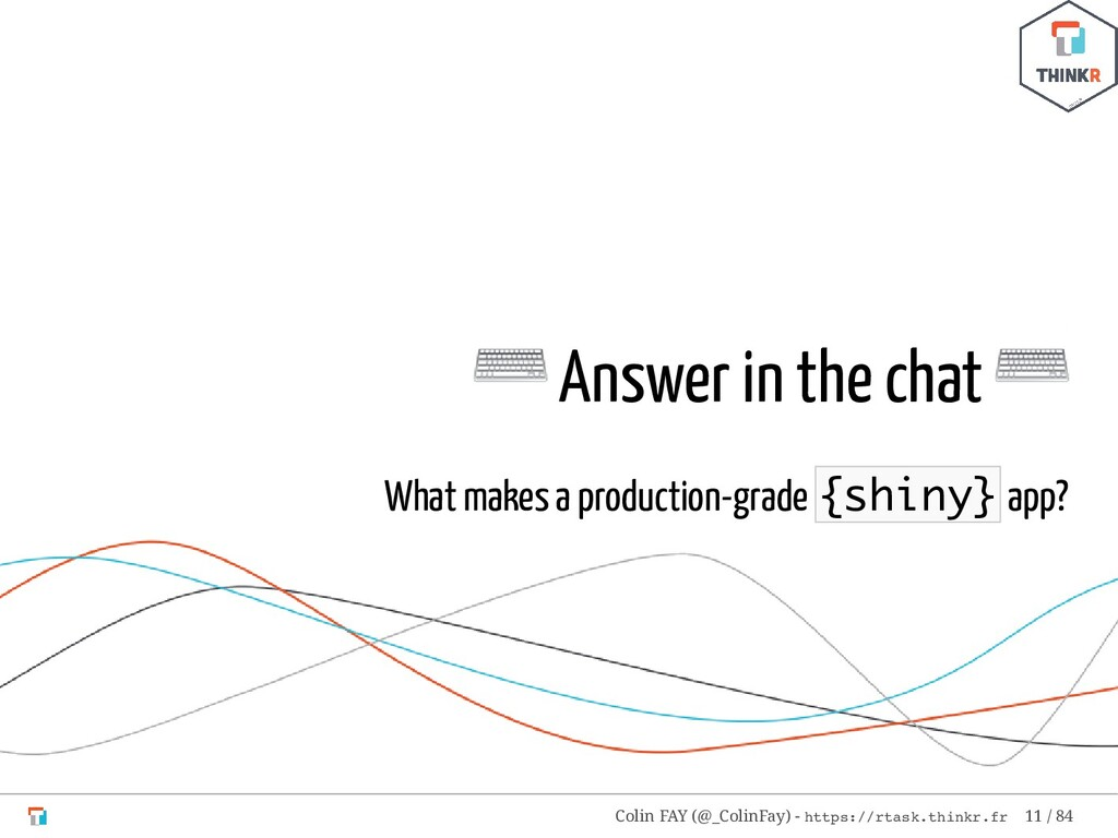 ⌨ Answer in the chat ⌨ What makes a production-...