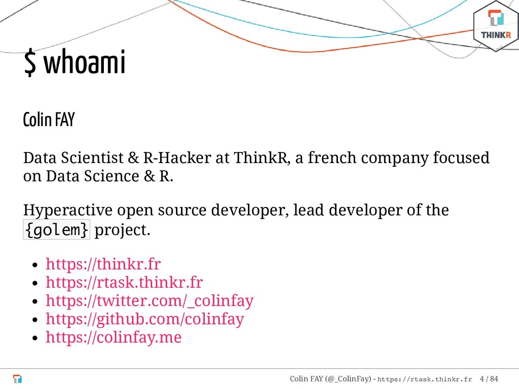 $ whoami Colin FAY Data Scientist & R-Hacker at...