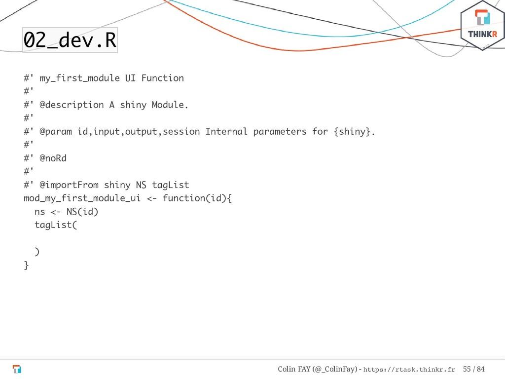 02_dev.R #' my_first_module UI Function #' #' @...