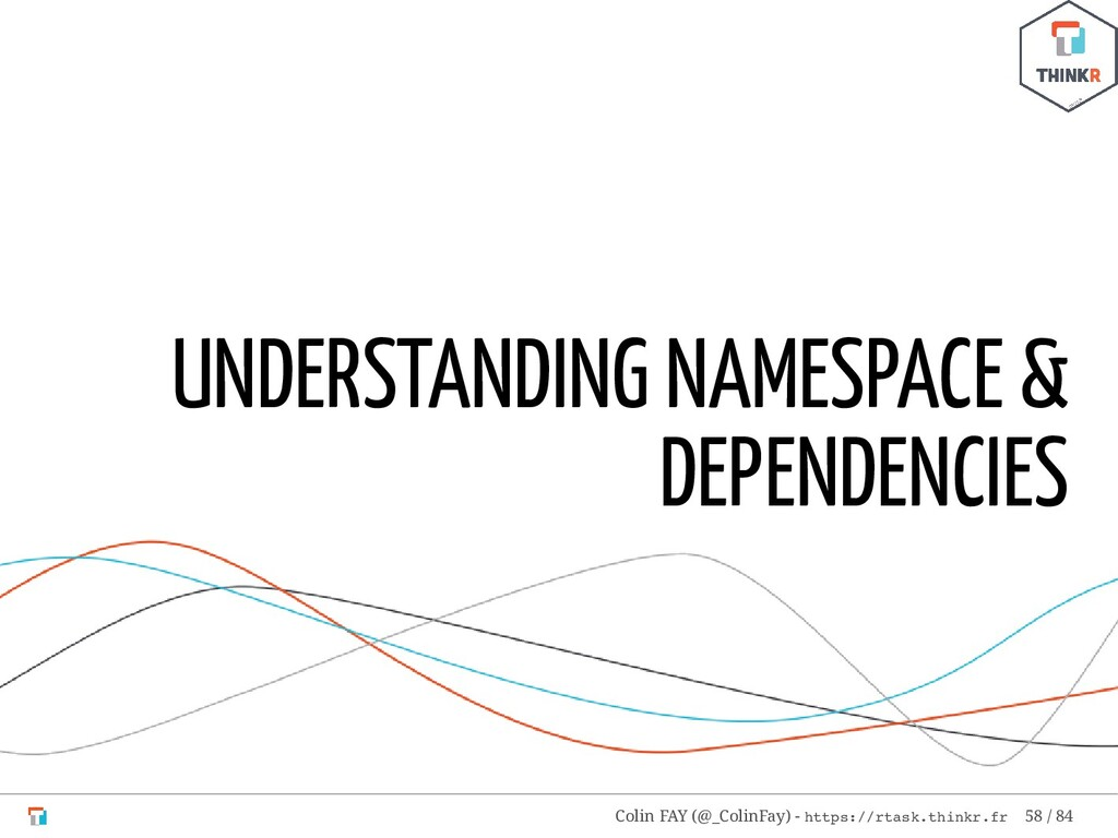 UNDERSTANDING NAMESPACE & DEPENDENCIES Colin FA...