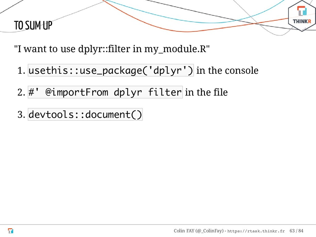 "TO SUM UP ""I want to use dplyr::filter in my_mo..."