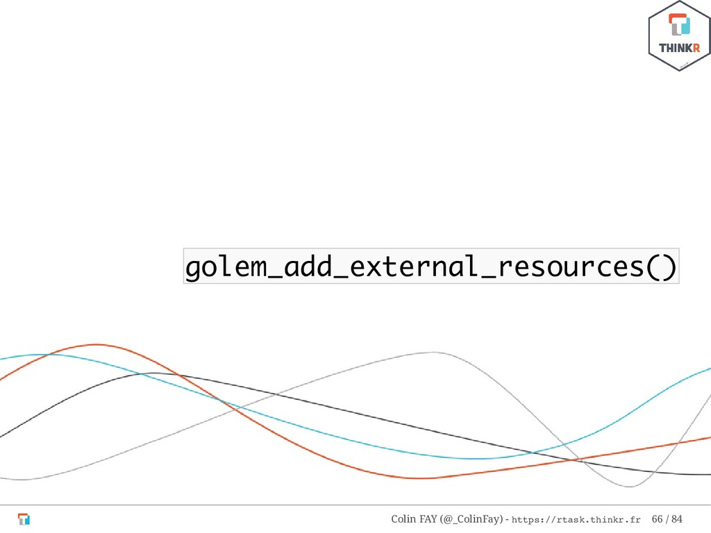 golem_add_external_resources() Colin FAY (@_Col...