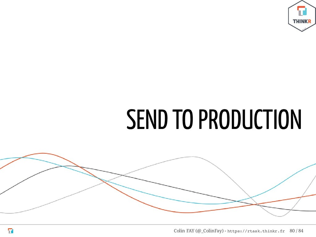 SEND TO PRODUCTION Colin FAY (@_ColinFay) - htt...