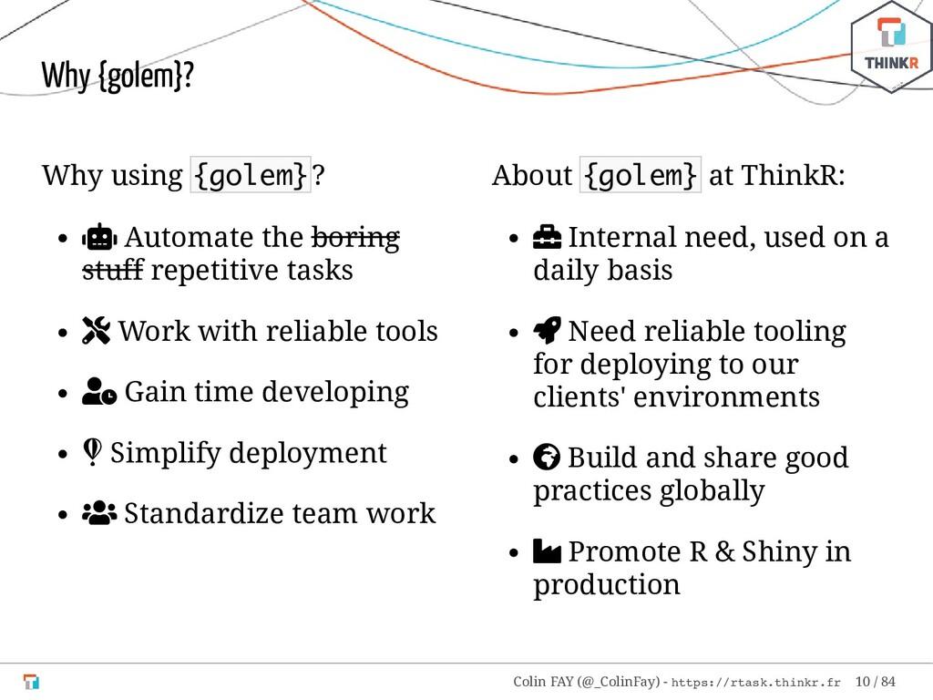 Why using {golem}?  Automate the boring stuff ...