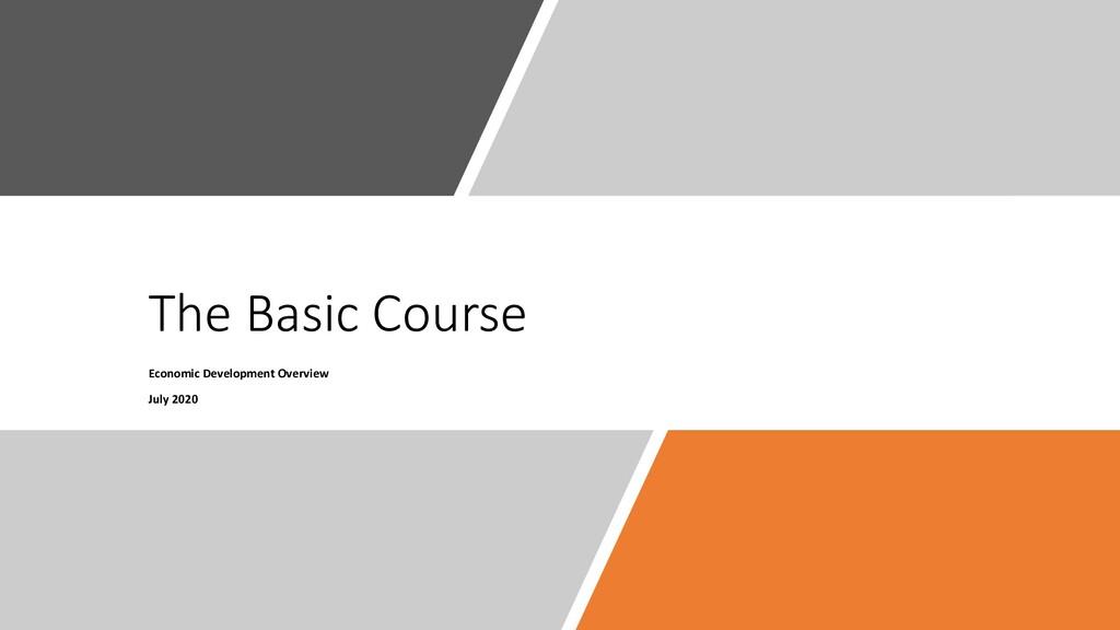The Basic Course Economic Development Overview ...