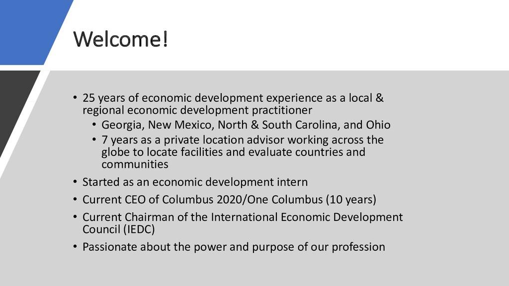 Welcome! • 25 years of economic development exp...