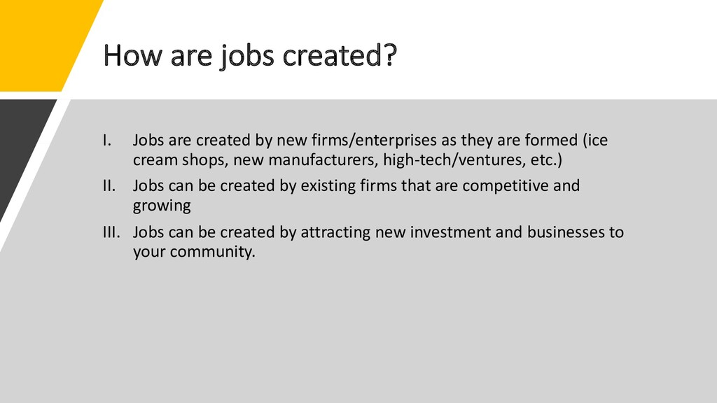 How are jobs created? I. Jobs are created by ne...