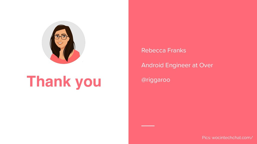 Thank you Rebecca Franks Android Engineer at Ov...