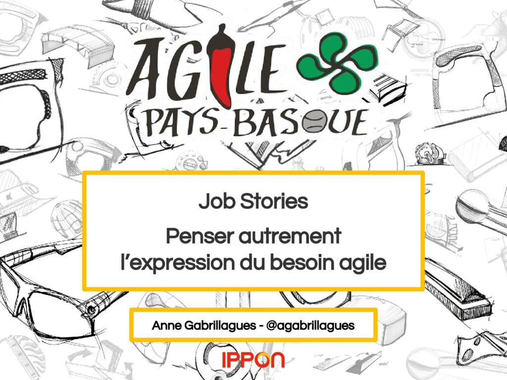 Job Stories Penser autrement l'expression du be...