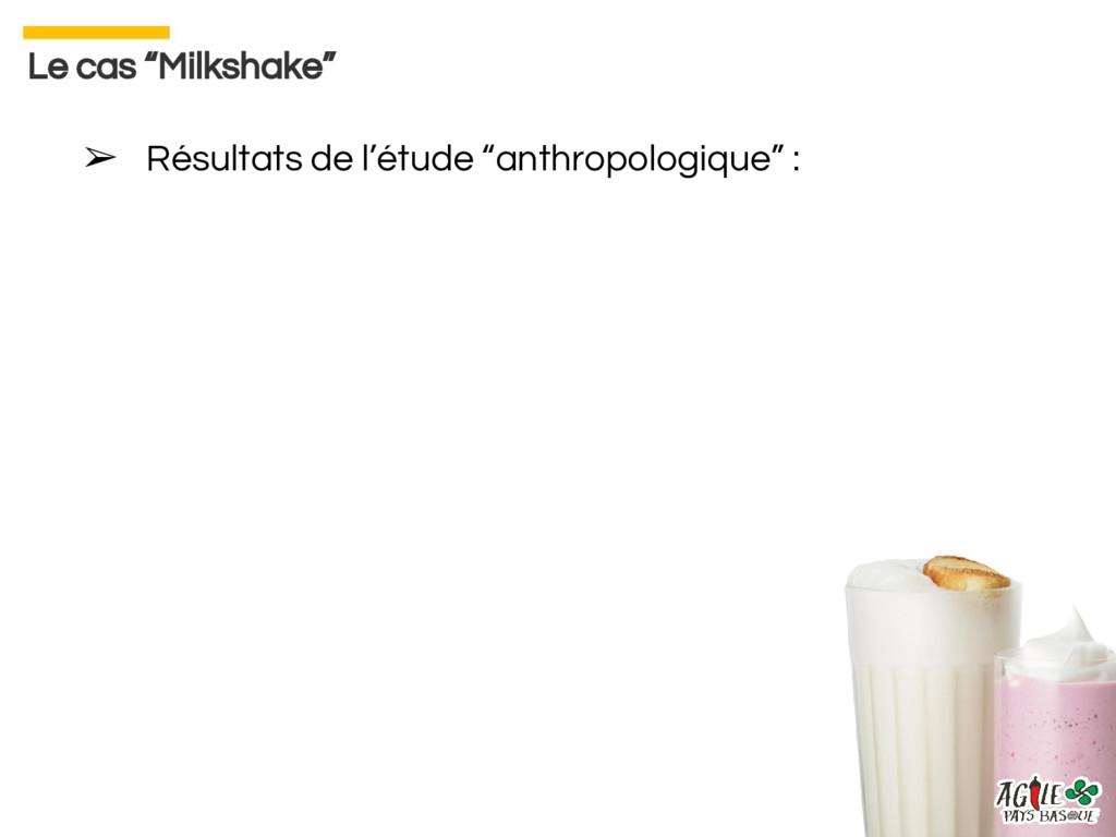 """➢ Résultats de l'étude """"anthropologique"""" : Le c..."""