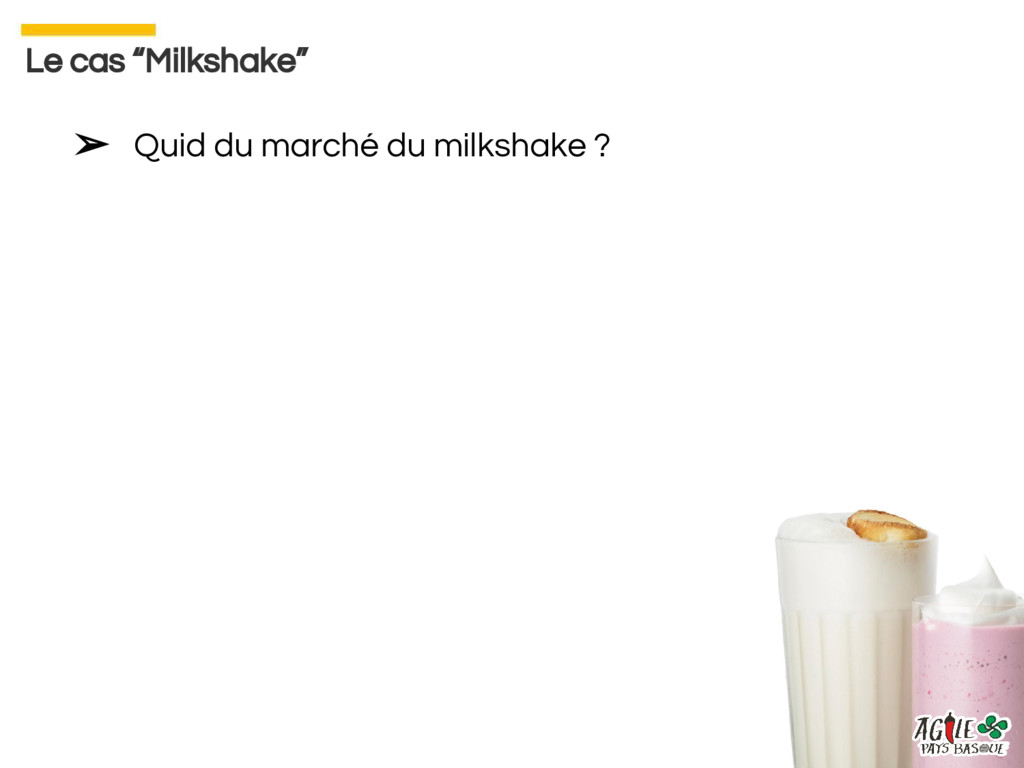 """➢ Quid du marché du milkshake ? Le cas """"Milksha..."""