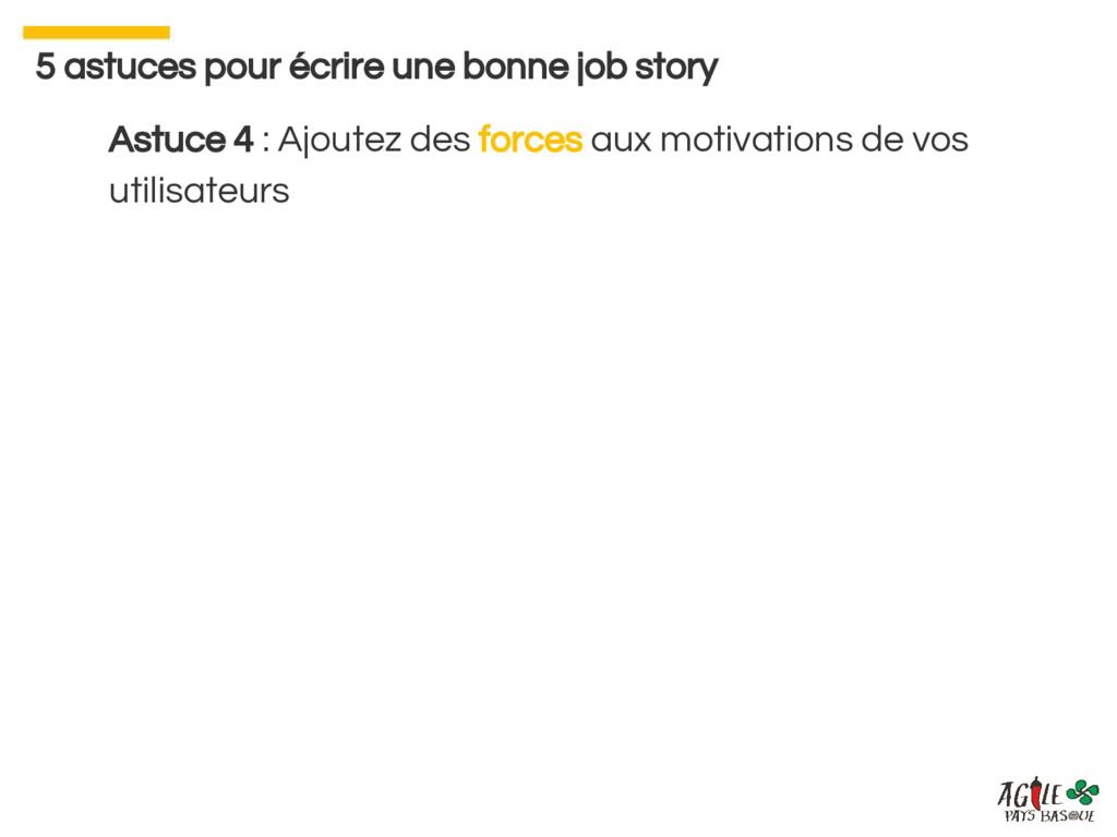 Astuce 4 : Ajoutez des forces aux motivations d...