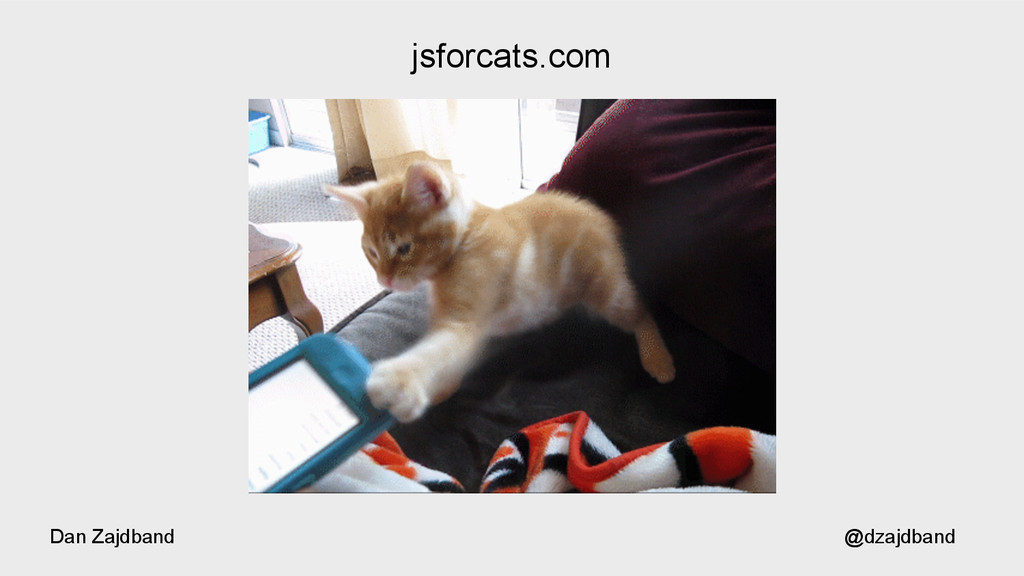 @dzajdband Dan Zajdband jsforcats.com