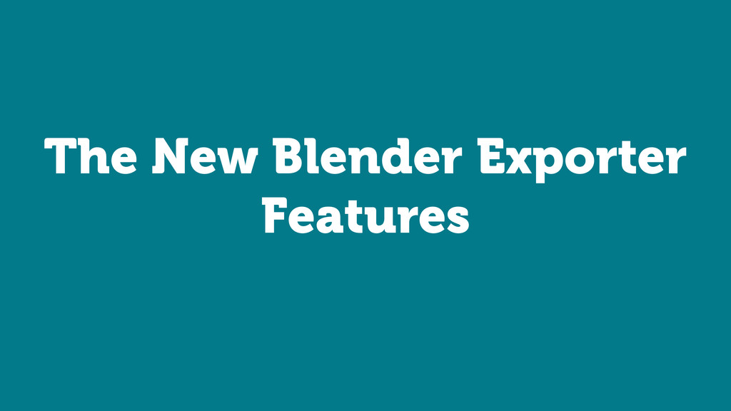 The New Blender Exporter