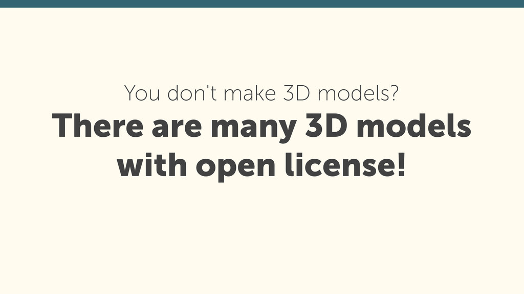 You don't make 3D models? There are many 3D mod...