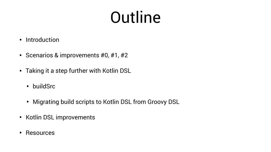 Outline • Introduction • Scenarios & improvemen...