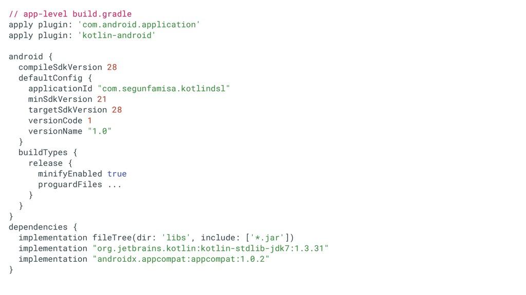 // app-level build.gradle apply plugin: 'com.an...