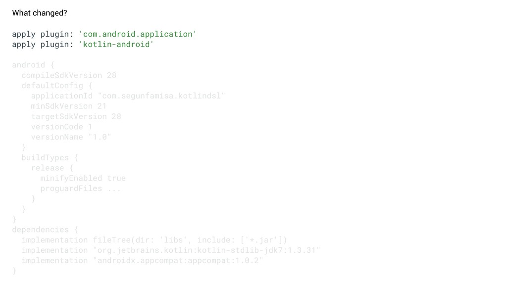 What changed? apply plugin: 'com.android.applic...