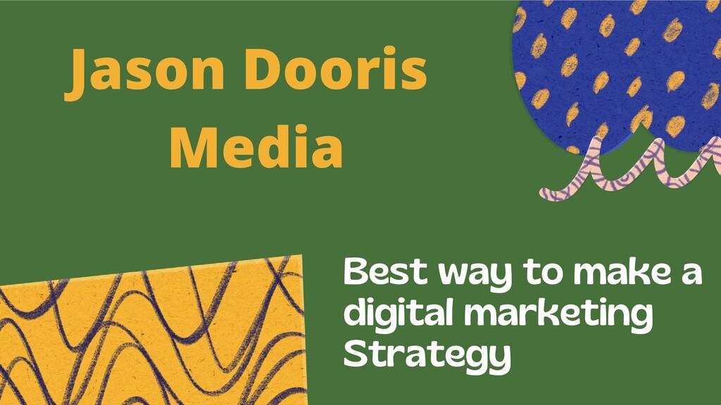 Best way to make a digital marketing Strategy J...