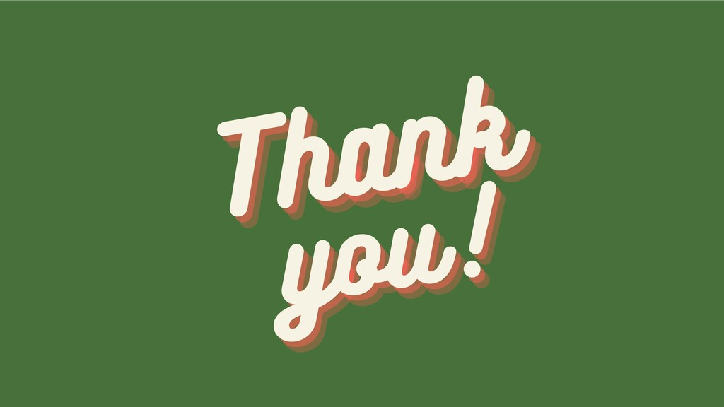 Thank Thank Thank you! you! you!
