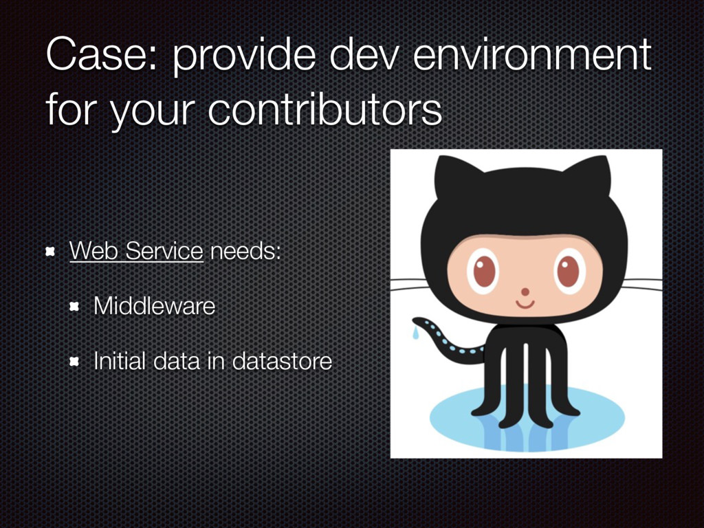 Case: provide dev environment for your contribu...