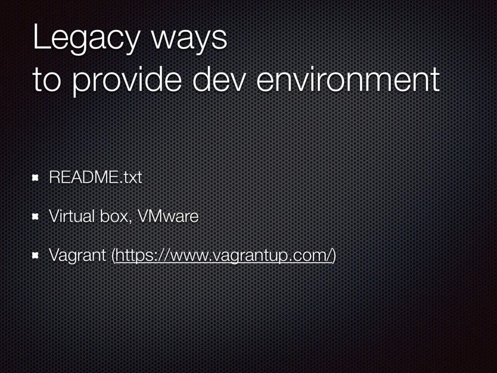 Legacy ways to provide dev environment README.t...