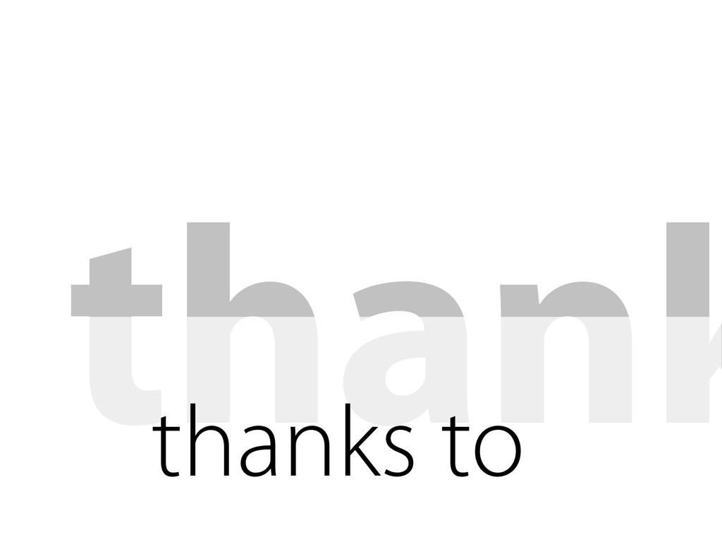 thank thanks to