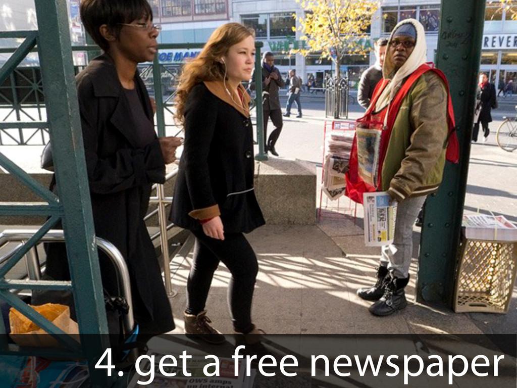 4. get a free newspaper