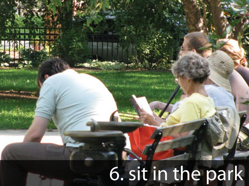6. sit in the park