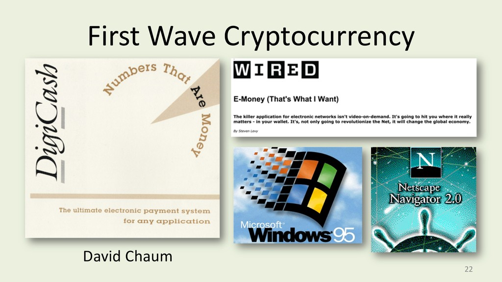First Wave Cryptocurrency 22 David Chaum