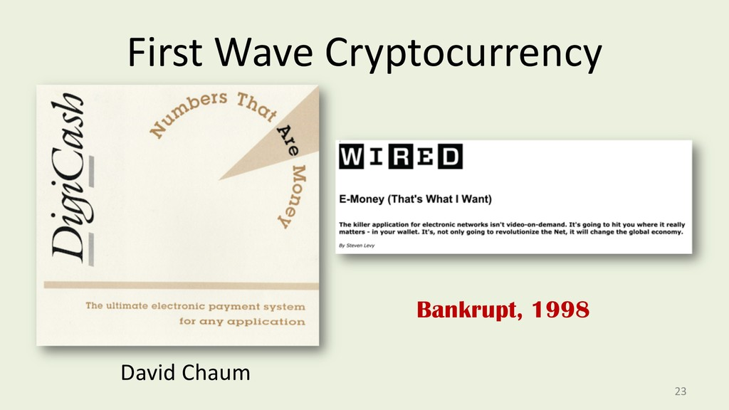 First Wave Cryptocurrency 23 David Chaum Bankru...