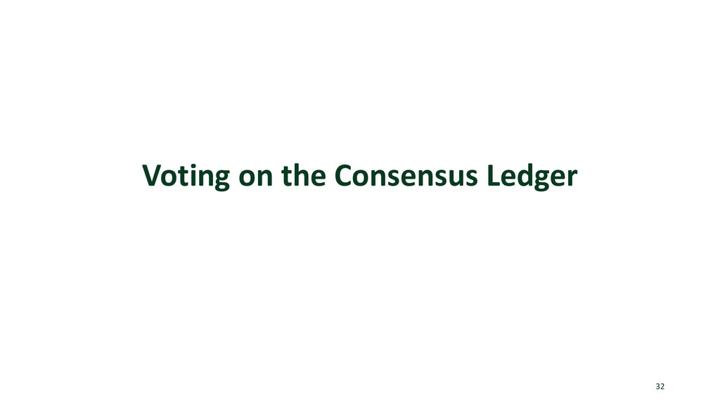 Voting on the Consensus Ledger 32