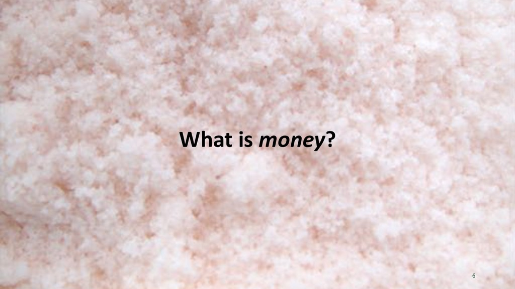 What is money? 6