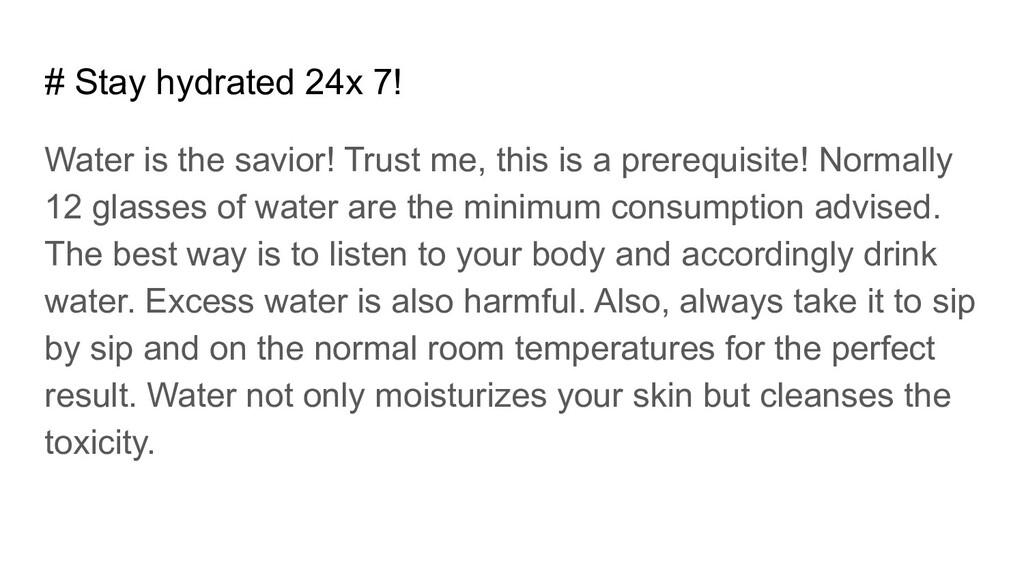 # Stay hydrated 24x 7! Water is the savior! Tru...