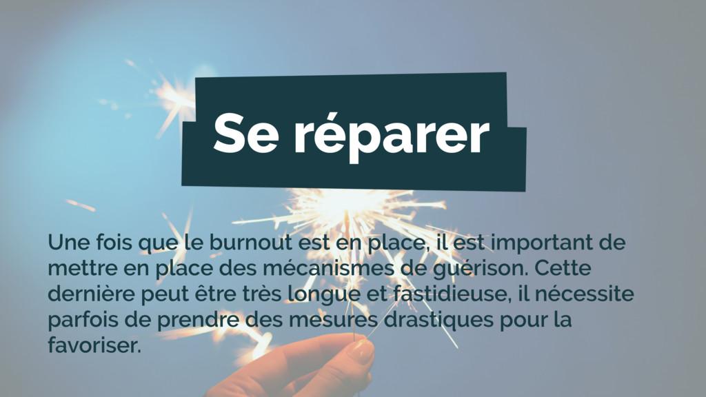 Se réparer Une fois que le burnout est en place...