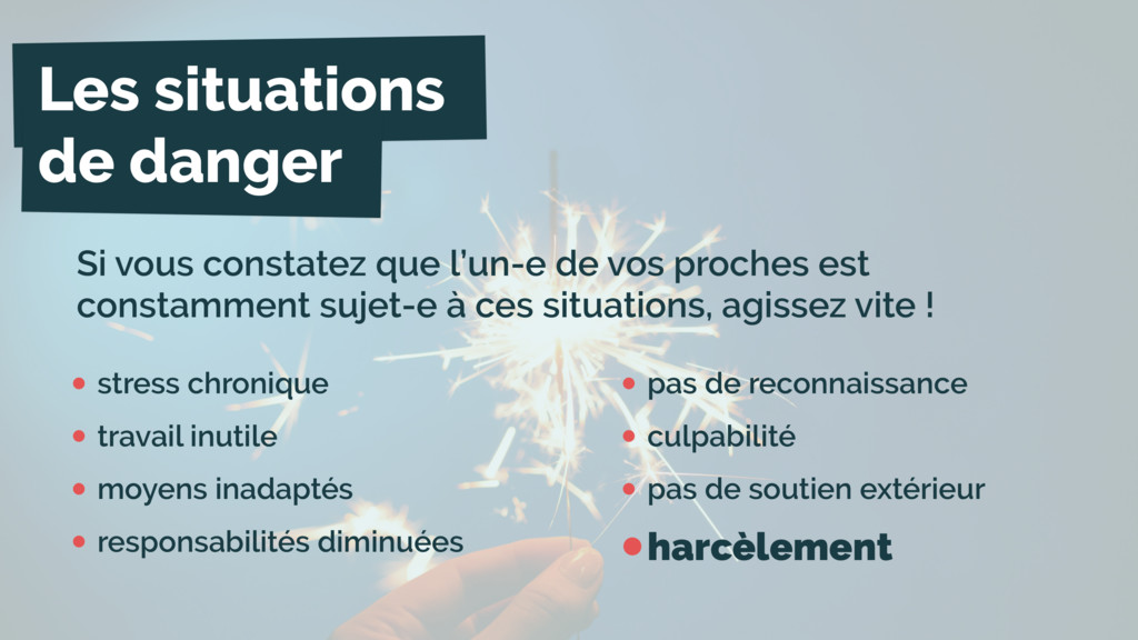 •stress chronique •travail inutile •moyens inad...