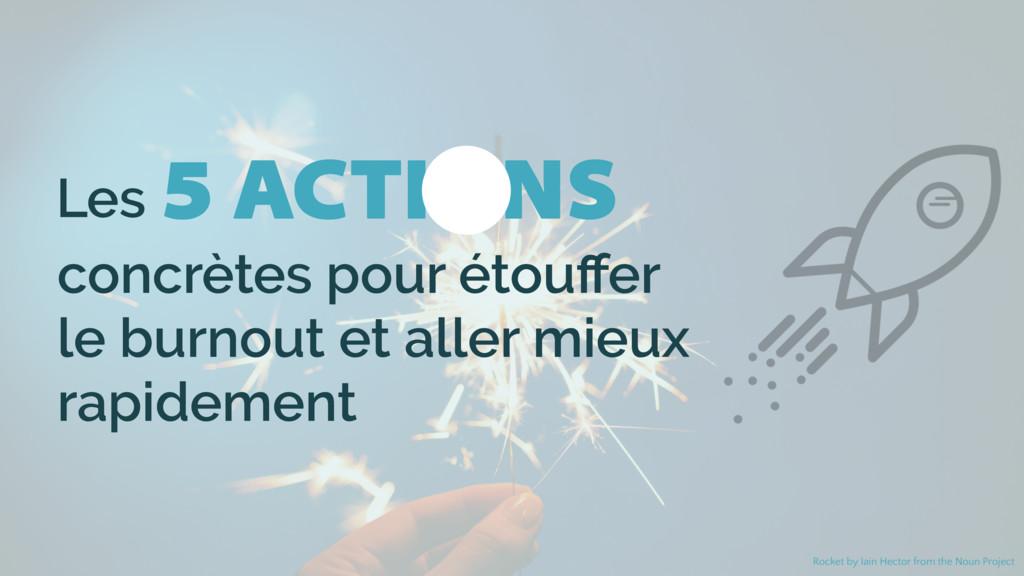 5 ACTIONS Les concrètes pour étouffer  le burno...