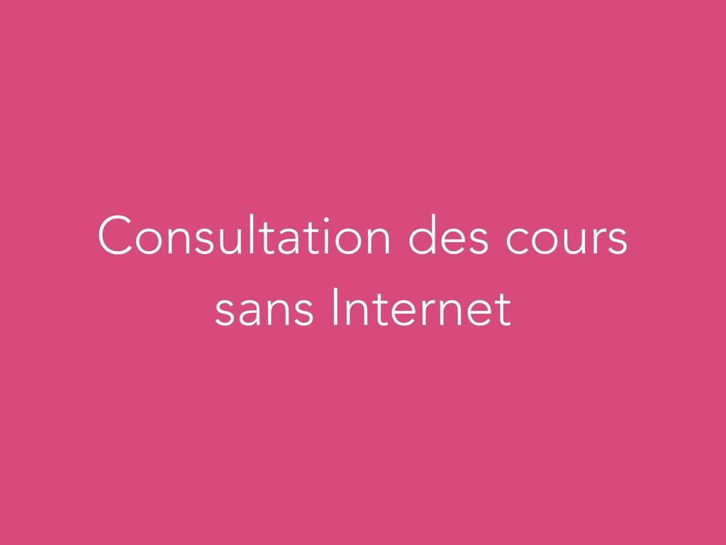 Consultation des cours sans Internet