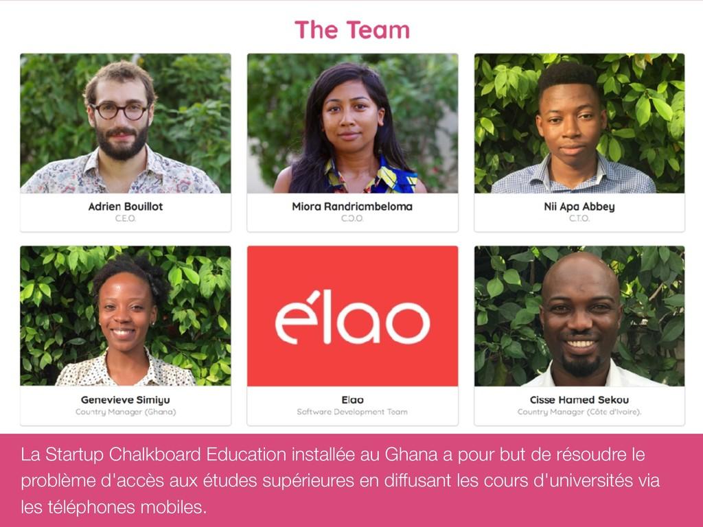 La Startup Chalkboard Education installée au Gh...