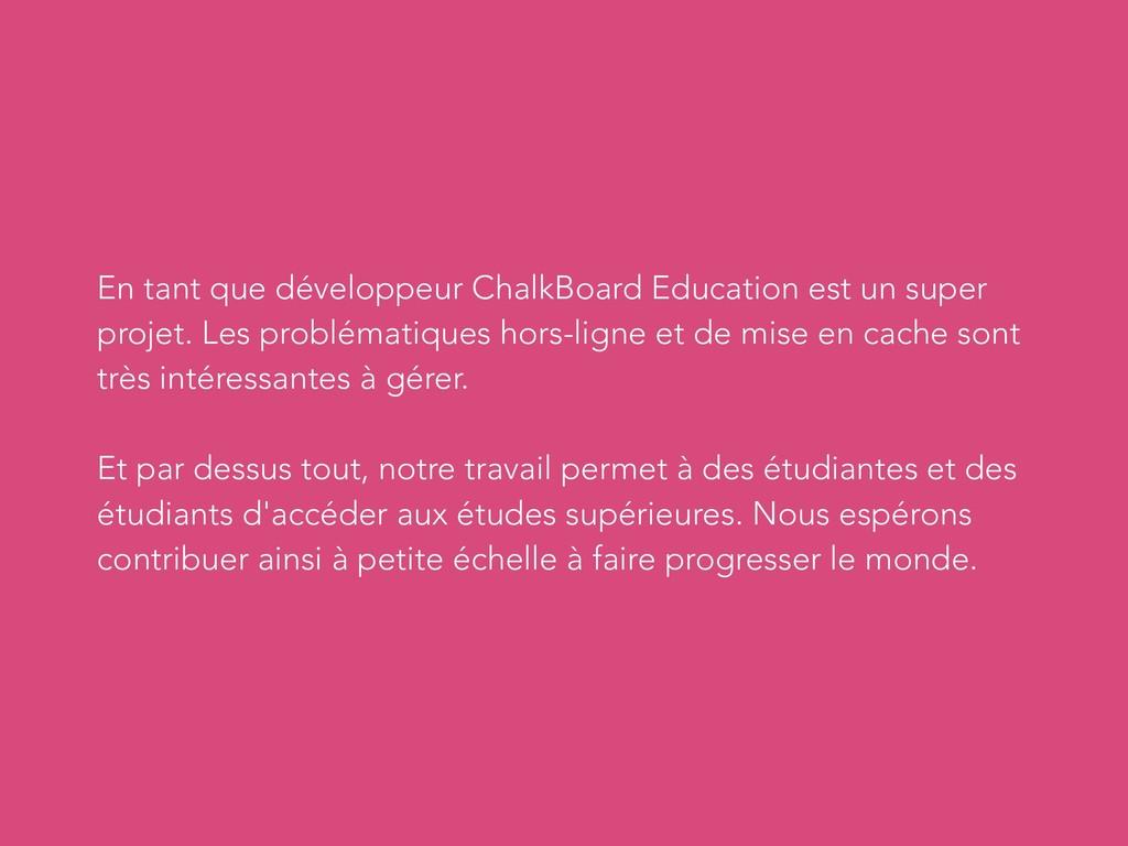 En tant que développeur ChalkBoard Education es...