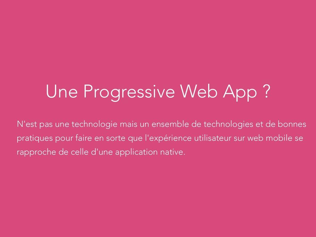 Une Progressive Web App ? N'est pas une technol...