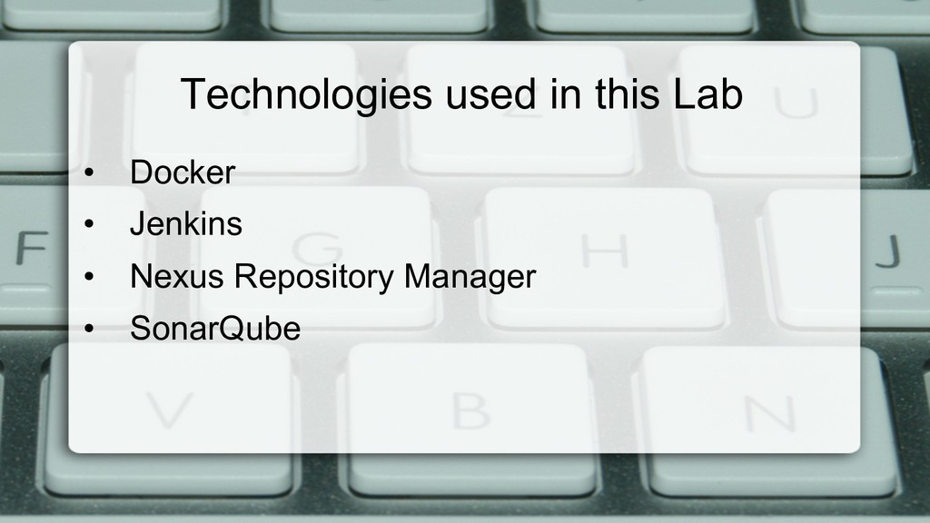 Technologies used in this Lab • Docker • Jenk...