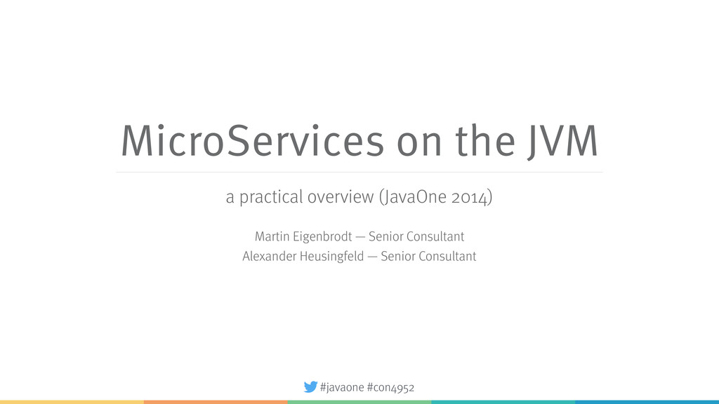 #javaone #con4952 MicroServices on the JVM a pr...