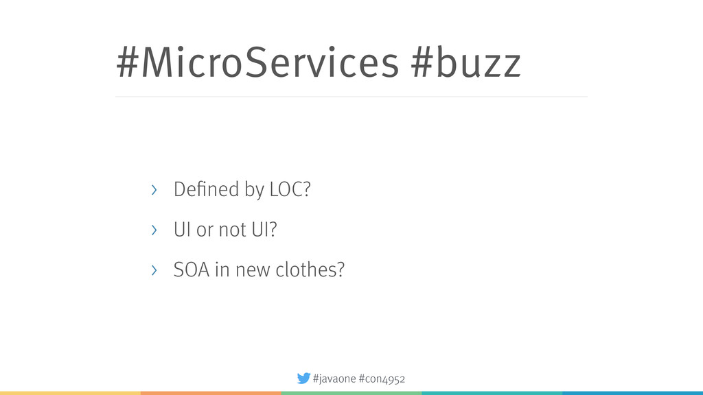 #javaone #con4952 #MicroServices #buzz > Define...