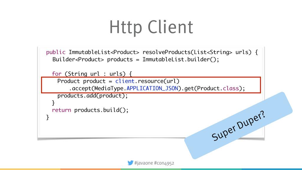 #javaone #con4952 Http Client public ImmutableL...