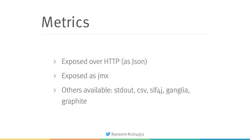 #javaone #con4952 Metrics > Exposed over HTTP (...