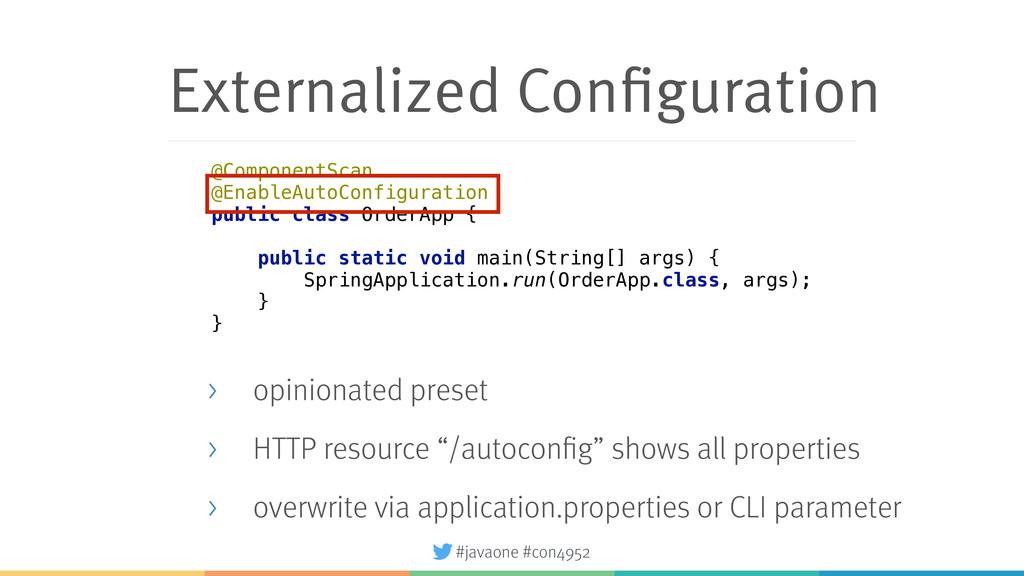 #javaone #con4952 Externalized Configuration > ...