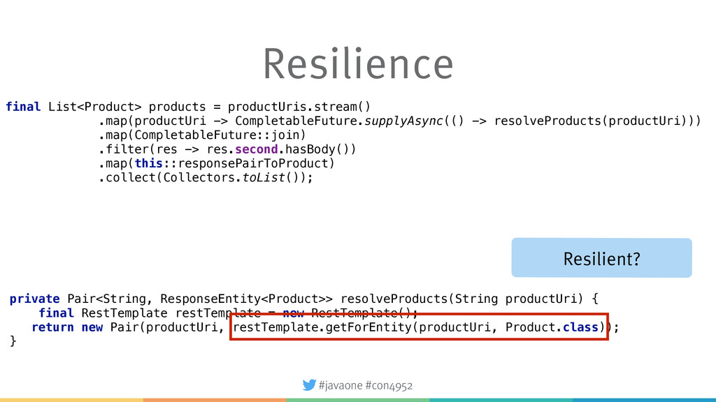 #javaone #con4952 Resilience final List<Product...